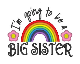 I'm Going to be a BIG SISTER Rainbow Flowers Embroidery Machine Design