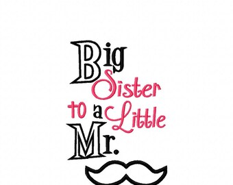 Big Sister to a Little Mister - Mustache 5x7 - Embroidery Design -   DIGITAL Embroidery DESIGN