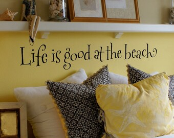 Life is good at the beach vinyl wall decal - Vinyl Sticker - Wall Words - Beach Decor - Cottage Decor - Hand lettered