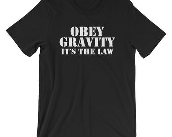 Obey Gravity It's The Law T-shirt Funny Science Tee
