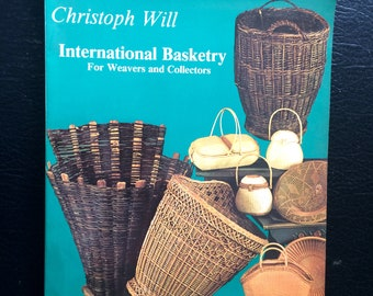 International Basketry for Weavers and Collectors Christopher Will