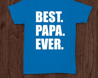 Best papa ever t-shirt tee shirt tshirt Christmas dad father daddy family fun father's day grandfather family gift for dad best dad father