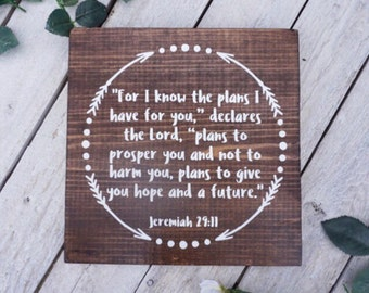"Jeremiah 29:11 Sign - Bible Verse Sign - ""For I know the plans I have for you"" Sign - Bible Verse Home Decor - Christian Home Decor - Bible"