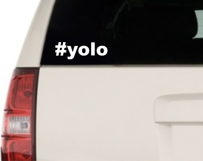 Yolo decal, you only live once decal, yolo sticker, hashtag yolo sticker, yolo vinyl decal, you only live once, yolo vinyl sticker, yolo