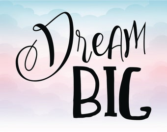 Dream big Quote Vinyl Decal Digital Cutting File in Svg, Dxf, Eps, and Png Format for Cricut and Silhouette Software