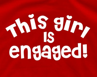 This girl is engaged Wife shirt bride to be bride gift Bride shirt groom t shirt husband gift Wedding groom gift from bride