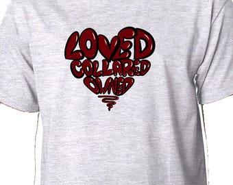 Loved Collared Owned T shirt