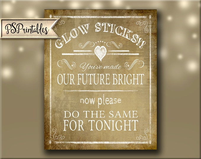 Glow Stick Our Future's so Bright wedding sign - Printable Wedding send off sign - instant download digital file - Vintage Heart Collection