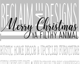 Merry Christmas ya filthy animals SVG,PNG, and JPEG file
