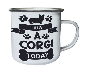 Hug a Corgi today ,Tin, Enamel 10oz Mug w157e