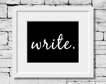 Write Quote, Writer Quote, Write Print, Writing Quote, Writer Print, Writing Print, Writer Quotes, Write Quotes, Writing Quote Print, Writer