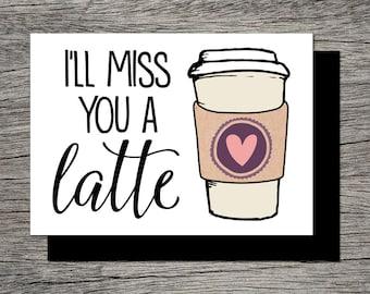 Printable Farewell Card /Printable Goodbye Card - I'll miss you a latte - Funny