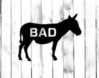 Bad Ass (Di-Cut Decal) - Car/Truck/Phone/Computer/Home/Laptop Decal