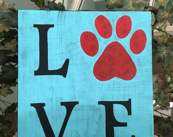 Love my Pet Wood Sign, Pet Lover's Sign, Love Paw Wood Sign, Love Hand Painted Wood Sign with Paw