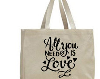 All You need is Love  ~ Canvas Tote ~ vacation ~ Bride~ Bridesmaids   ~