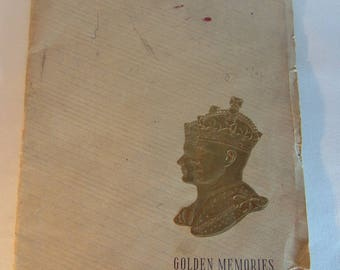 "Vintage 1939, ""Golden Memories"" Souvenir Booklet of King George VI and Queen Elizabeth's Visit  to Canada"