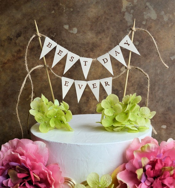 Wedding Cake Topper Banner Best Day Ever Pennant For Your Rustic Or Birthday Celebration