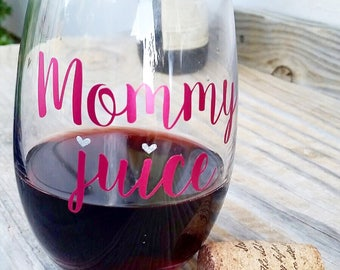 Mommy juice wine glass, gift for mom, new mom gift basket, funny gift for her,funny wine glasses, Mother's day gift mom, funny mom gift, mom
