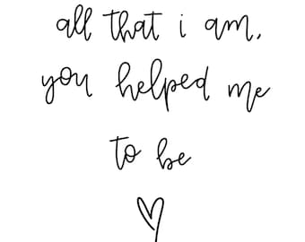 All That I Am, You Helped Me To Be