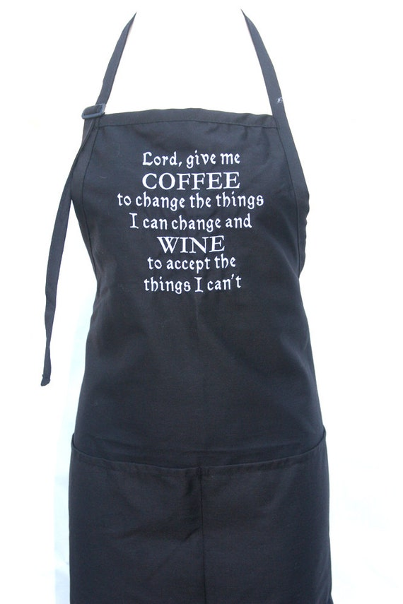 Lord give me Coffee to change the things I can change... (Adult Apron) in various colors