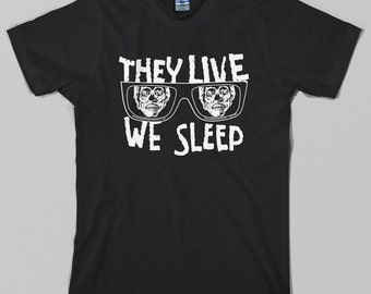 They Live T Shirt,  we sleep, obey, sunglasses, roddy piper, kick ass, chew gum, consume, 80s, sci fi, horror, Graphic Tee, All Sizes/Colors