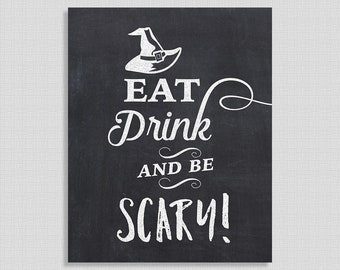 Eat Drink and Be Scary Halloween Party Sign, Chalkboard Style Halloween Print, Witch Hat Sign, Party Decor, INSTANT PRINTABLE