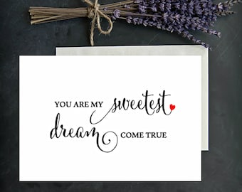 You are my sweetest dream come true. Wedding day cards. To you bride cards. To your groom cards. Cute wedding day cards