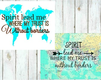 World Map with quote: Spirit Lead Me Where My Trust is Without Borders.