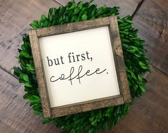 But First Coffee Sign | Wood Sign | Farmhouse Sign | Farmhouse Style | Farmhouse Decor | Kitchen Sign | Coffee Bar Sign | Fixer Upper Style