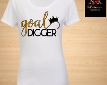 Goal Digger T-Shirt/CEO/Boss/Queen/Woman/Birthday/Mothers Day