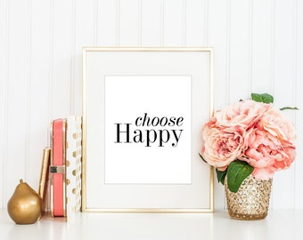 Choose HAPPY Print / Quote Print / 8 x 10, 5x7 / Inspirational Print / Positive Psychology /Good Vibes / Black and White Print / Minimalist