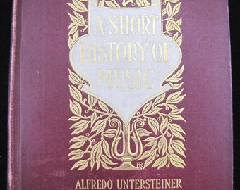 A Short History of Music //1902 Stated First Edition  Hardback //