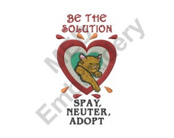 Be The Solution - Machine Embroidery Design, Spay, Neuter, Adopt, Pet
