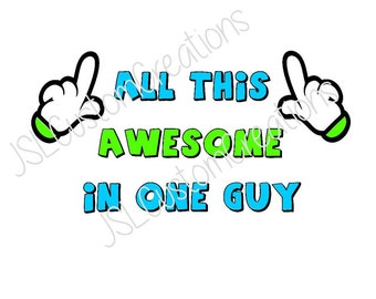 All This Awesome In One Guy SVG, Boys, Toddlers, Little Boys, Cute Sayings, PNG, EPS, Files