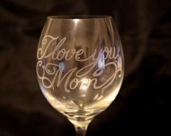 I Love You Mom Wine Glass