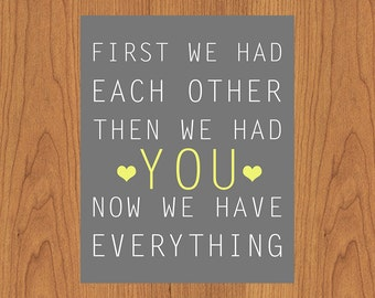 First We Had Each Other Then We Had YOU Art Print Grey Yellow Nursery Decor Gender Neutral 8x10 Matte Finish (22-3)