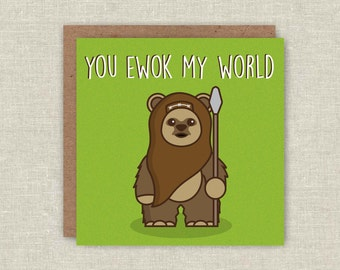 Pun Card Ewok Card Star Wars Card Funny Love Card Valentines Day Card Cute Card Cute Love Card For Girlfriend For Boyfriend For Him For Her