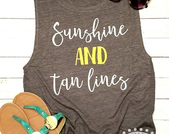 Sunshine and Tan Lines // Bella Canvas Flowy Muscle // Ladies Shirt // Summer Shirt