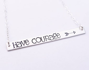 Have Courage Inspirational Bar Necklace, Name Necklace, Quote Bar Necklace, Choose from Gold Bar, Silver Bar, Rose Gold Bar Necklace.