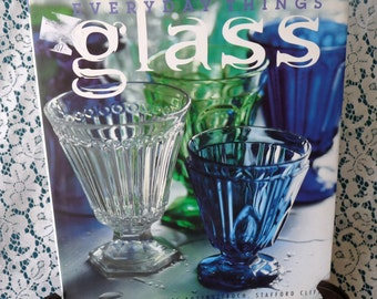 EVERYDAY THINGS GLASS Hardcover Book with Dust Jacket by Suzanne Slesin, Daniel Rozensztroch & Stafford Cliff - Like New!