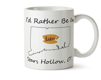 Luke's Diner Mug, Gilmore Girls Mug, Gilmore Girls Gift, Id Rather Be In, Stars Hollow, Gilmore Girls Fan, Customized Mug, Funny Coffee Mug