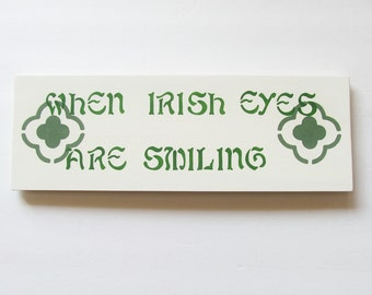 St Patrick's Day Sign, When Irish Eyes Are Smiling, Wood Wall Accent, Irish Wall Sign, Personalized Sign, Rustic Home Decor
