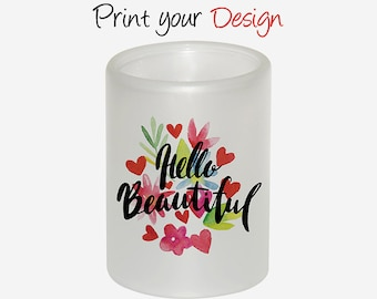 Hello Beautiful Personalized Sublimation Glass Candle Holder BHP07