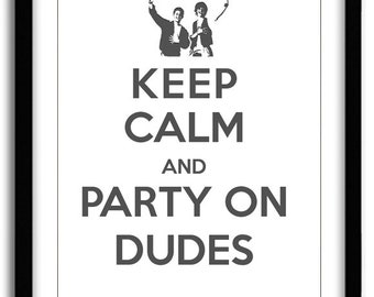 Bill & Ted Keep Calm and Party On Print
