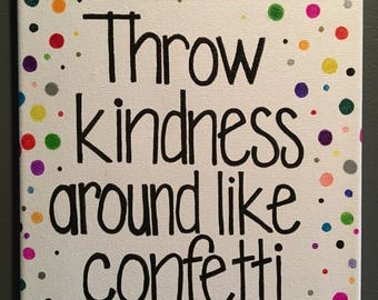 "Quote ""Throw kindness around like confetti"" Canvas Art"