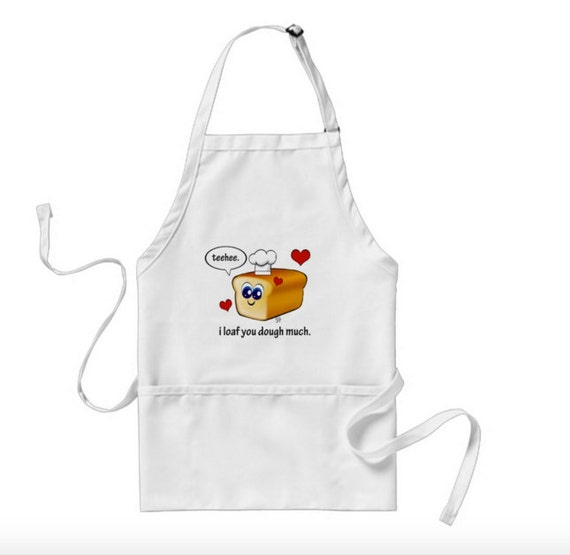 Punny Aprons Loaf You To-ma-toes Take Whisks Three