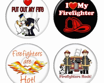 Firefighters with Funny Sayings Magnets or Pinback Buttons or Flatback Medallions Set of 4