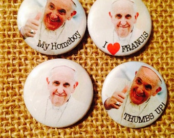 Pope Francis - thumbs up - my homeboy - i heart francis - pinback button or magnet