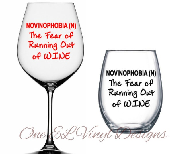 NOVINOPHOBIA The Fear of Running Out Of Wine - Decal Only - Vinyl Decal for a DIY Wine Glasses and Other Projects...Glass Not Included