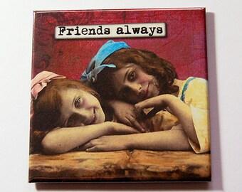 Friends Always Magnet, Kitchen Magnet, magnet, Fridge magnet, Stocking Stuffer, Gift for Friend, Best Friend, Locker Magnet (5259)